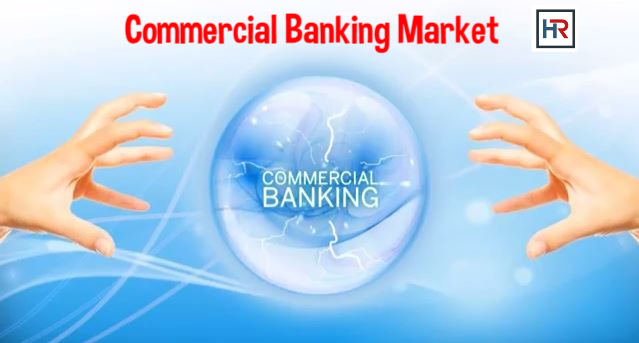 Commercial Banking Market